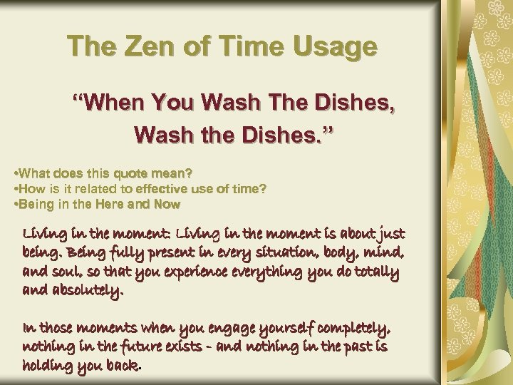 "The Zen of Time Usage ""When You Wash The Dishes, Wash the Dishes. """