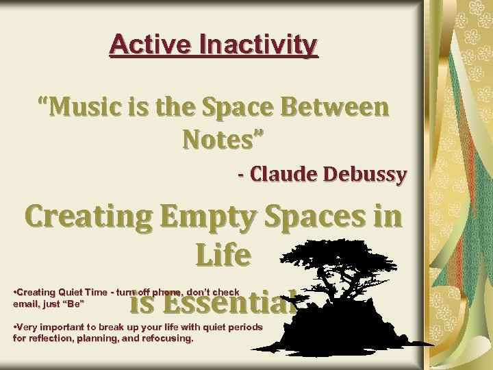 "Active Inactivity ""Music is the Space Between Notes"" - Claude Debussy Creating Empty Spaces"