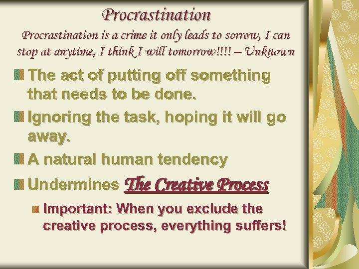 Procrastination is a crime it only leads to sorrow, I can stop at anytime,