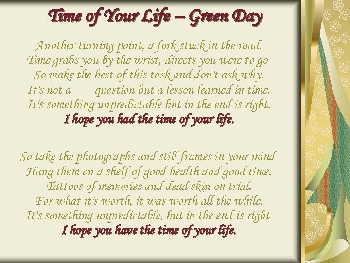Time of Your Life – Green Day Another turning point, a fork stuck in
