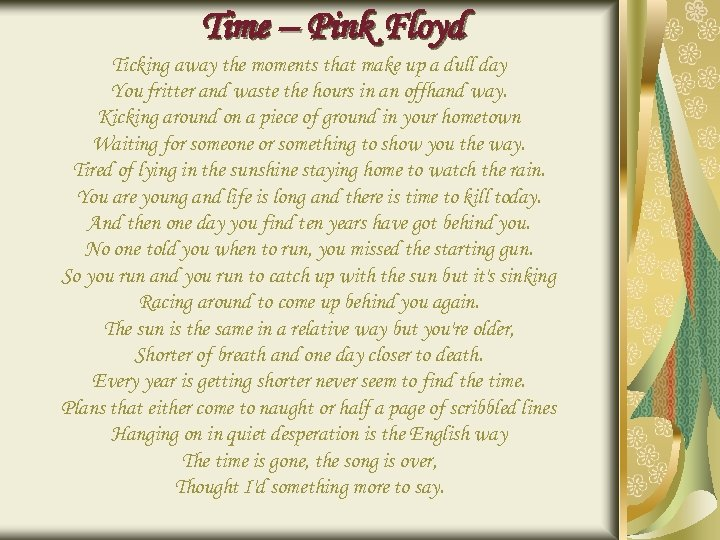 Time – Pink Floyd Ticking away the moments that make up a dull day