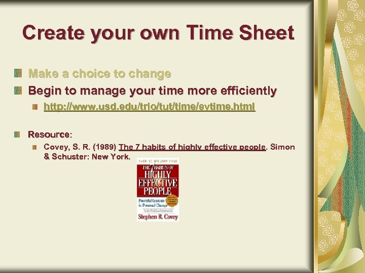 Create your own Time Sheet Make a choice to change Begin to manage your