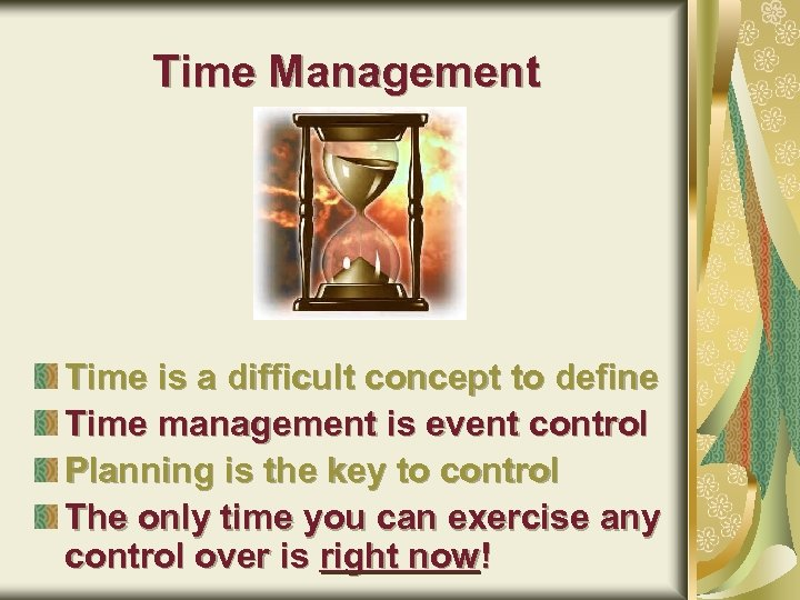 Time Management Time is a difficult concept to define Time management is event control