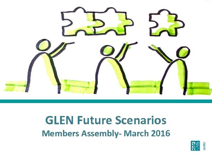 Photo: Andras Martoni, Slovakia, 2014 GLEN Future Scenarios Members Assembly- March 2016