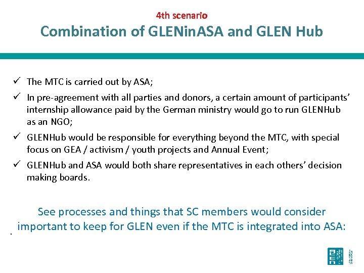 4 th scenario Combination of GLENin. ASA and GLEN Hub ü The MTC is