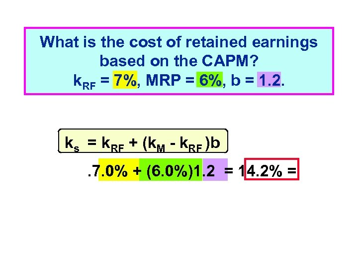 What is the cost of retained earnings based on the CAPM? k. RF =