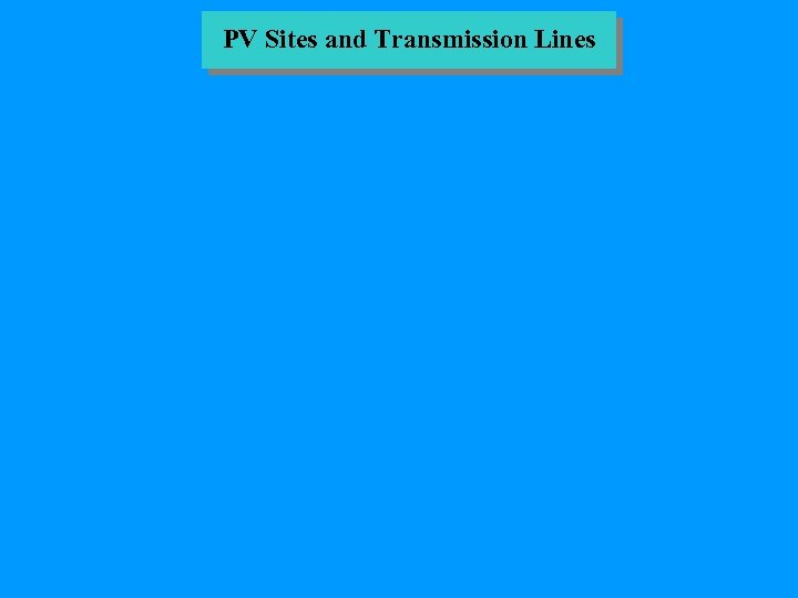 PV Sites and Transmission Lines