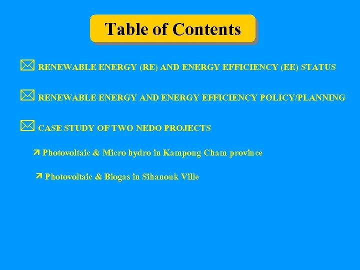 Table of Contents RENEWABLE ENERGY (RE) AND ENERGY EFFICIENCY (EE) STATUS RENEWABLE ENERGY AND