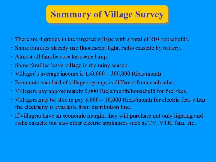 Summary of Village Survey  ・ There are 4 groups in the targeted village with