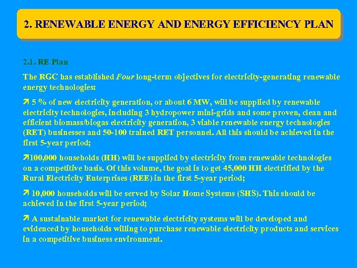 2. RENEWABLE ENERGY AND ENERGY EFFICIENCY PLAN 2. 1. RE Plan The RGC has