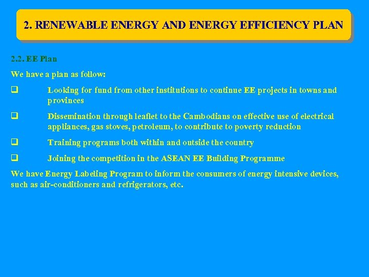 2. RENEWABLE ENERGY AND ENERGY EFFICIENCY PLAN 2. 2. EE Plan We have a