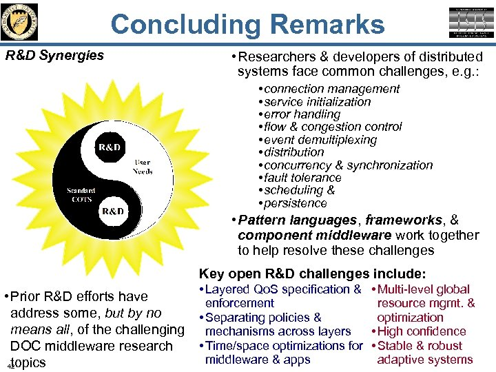 Concluding Remarks R&D Synergies • Researchers & developers of distributed systems face common challenges,