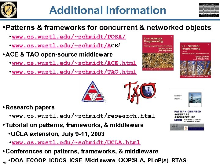 Additional Information • Patterns & frameworks for concurrent & networked objects • www. cs.
