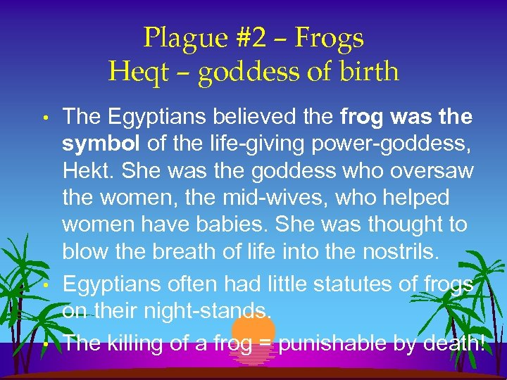 Plague #2 – Frogs Heqt – goddess of birth • • • The Egyptians