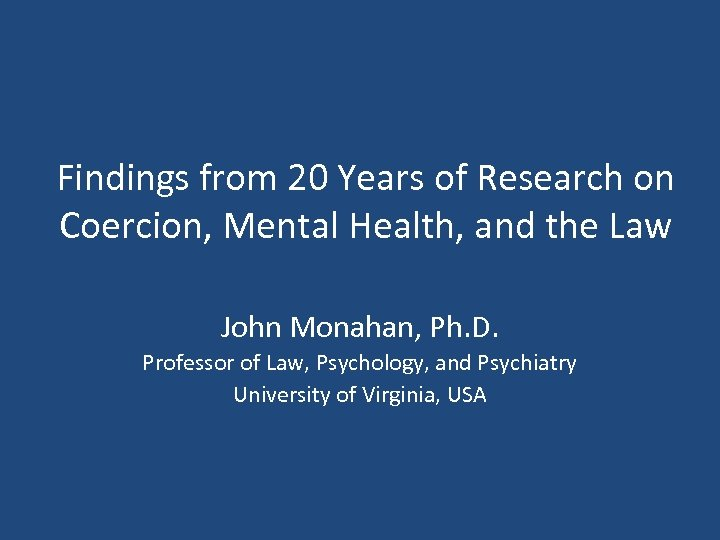 Findings from 20 Years of Research on Coercion, Mental Health, and the Law John