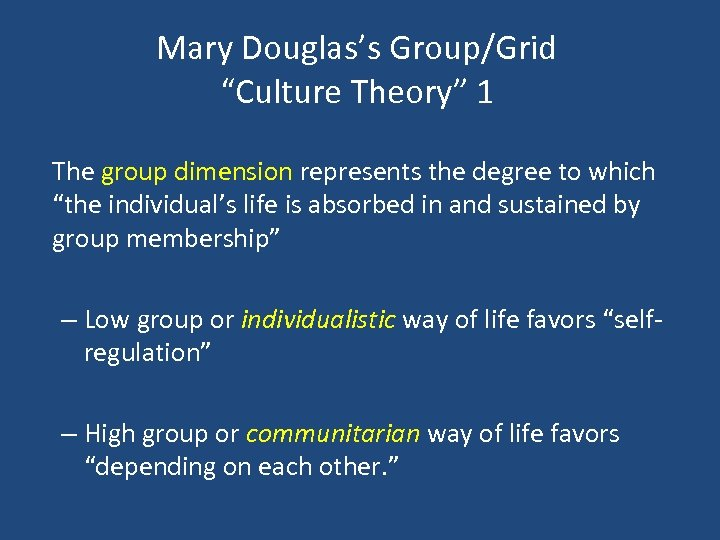 "Mary Douglas's Group/Grid ""Culture Theory"" 1 The group dimension represents the degree to which"