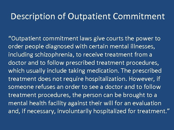 "Description of Outpatient Commitment ""Outpatient commitment laws give courts the power to order people"
