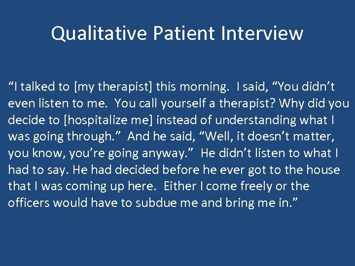 "Qualitative Patient Interview ""I talked to [my therapist] this morning. I said, ""You didn't"