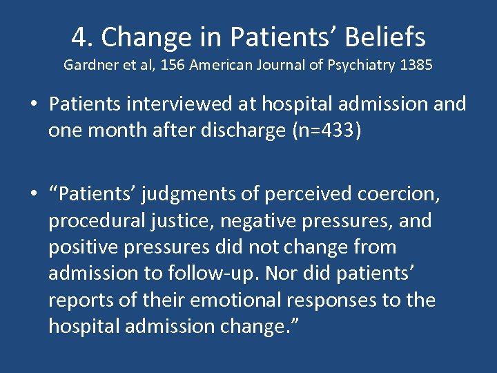4. Change in Patients' Beliefs Gardner et al, 156 American Journal of Psychiatry 1385