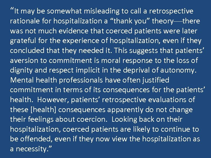 """It may be somewhat misleading to call a retrospective rationale for hospitalization a ""thank"
