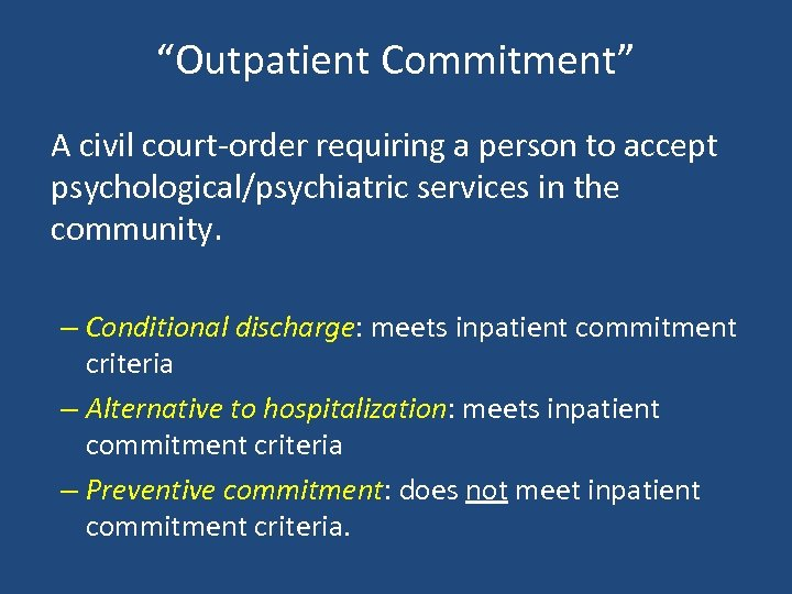 """Outpatient Commitment"" A civil court-order requiring a person to accept psychological/psychiatric services in the"