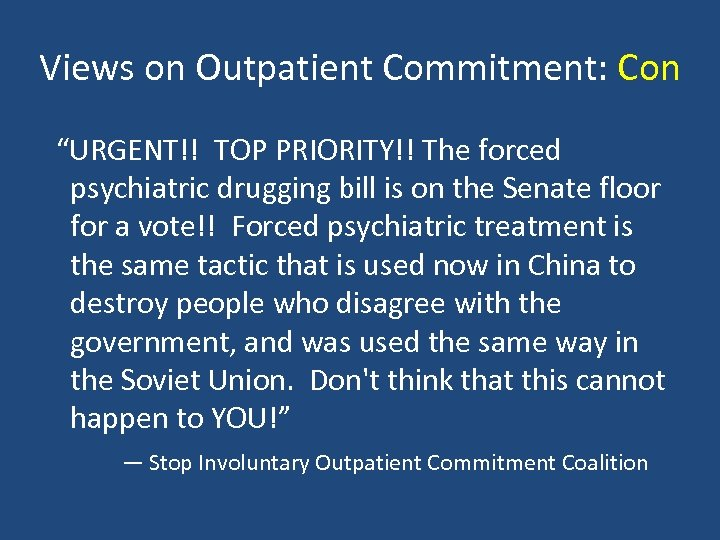 "Views on Outpatient Commitment: Con ""URGENT!! TOP PRIORITY!! The forced psychiatric drugging bill is"