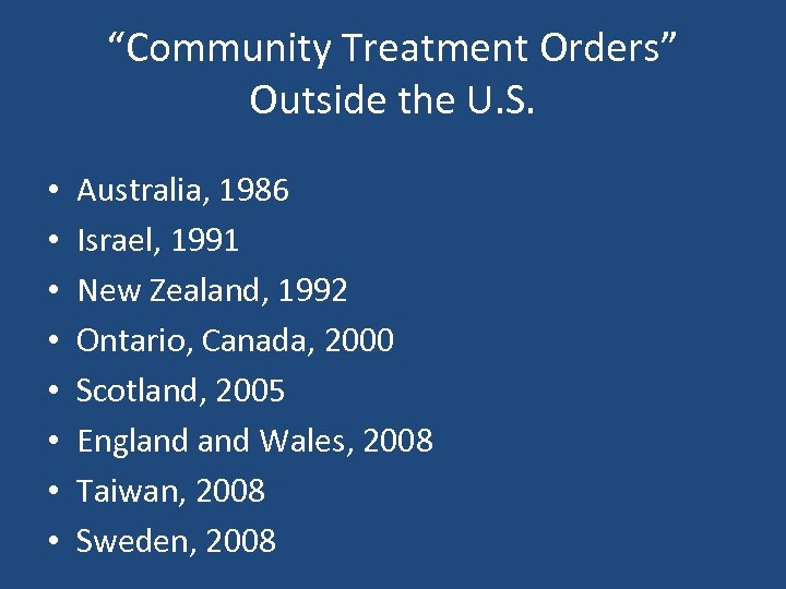 """Community Treatment Orders"" Outside the U. S. • • Australia, 1986 Israel, 1991 New"