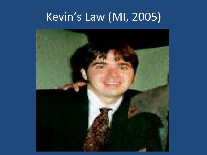 Kevin's Law (MI, 2005)