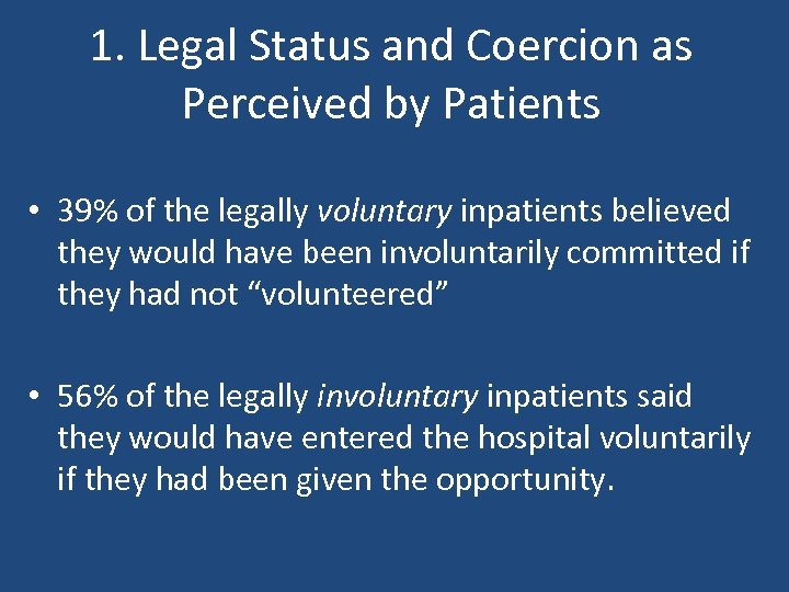 1. Legal Status and Coercion as Perceived by Patients • 39% of the legally