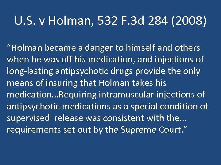 """U. S. v Holman, 532 F. 3 d 284 (2008) """"Holman became a danger"""