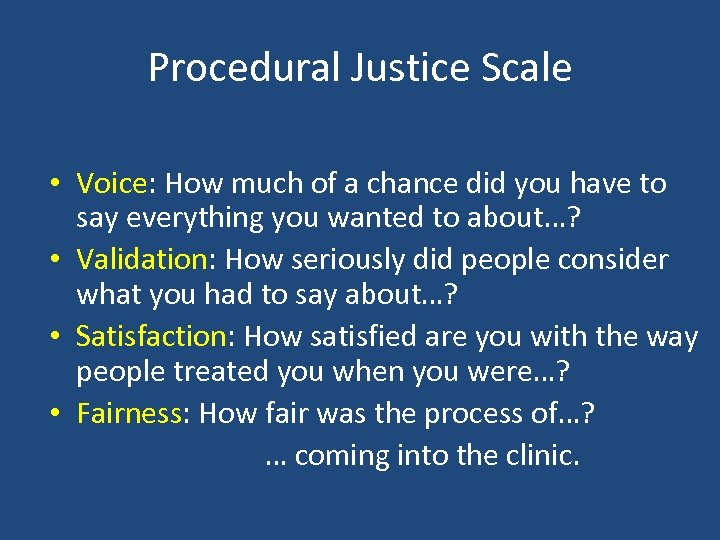 Procedural Justice Scale • Voice: How much of a chance did you have to