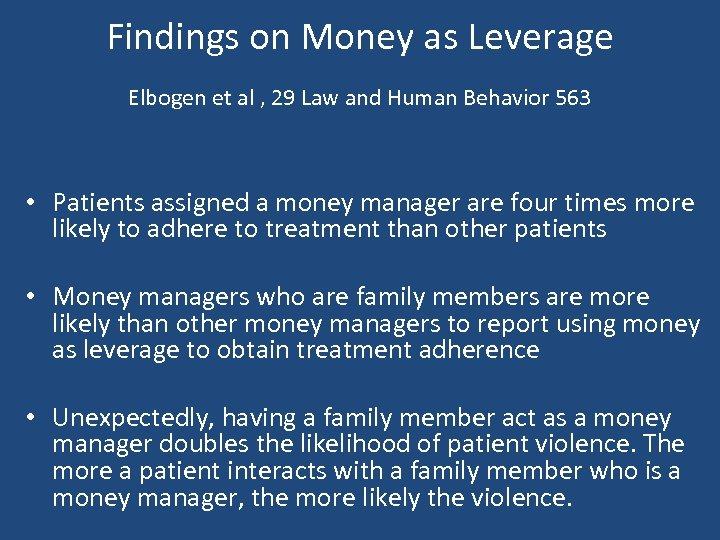 Findings on Money as Leverage Elbogen et al , 29 Law and Human Behavior