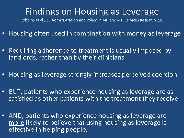 Findings on Housing as Leverage Robbins et al , 33 Administration and Policy in