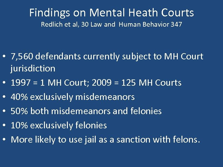 Findings on Mental Heath Courts Redlich et al, 30 Law and Human Behavior 347