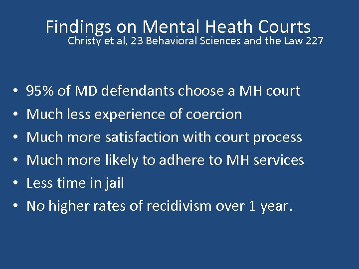 Findings on Mental Heath Courts Christy et al, 23 Behavioral Sciences and the Law