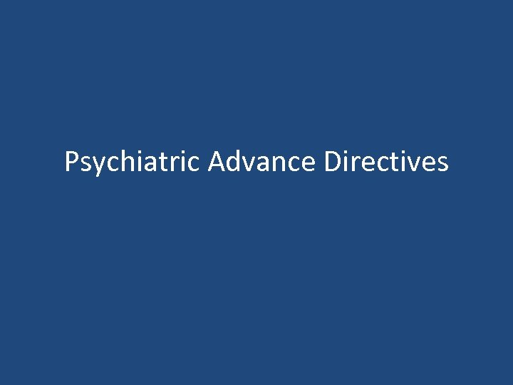 Psychiatric Advance Directives