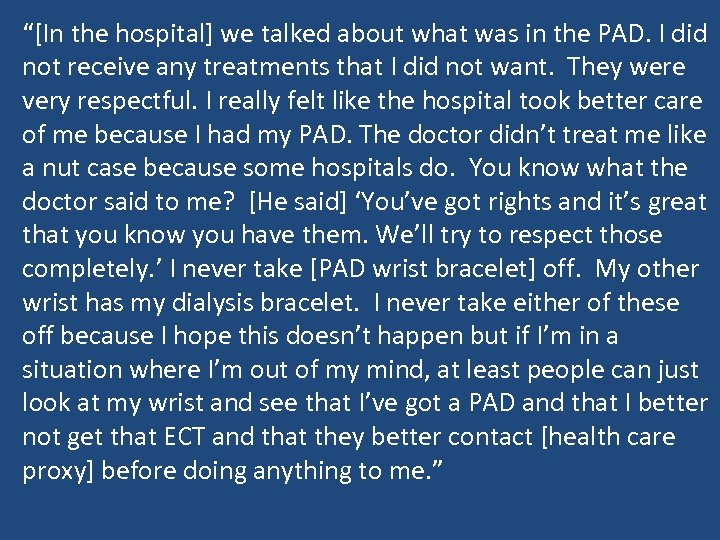 """[In the hospital] we talked about what was in the PAD. I did not"