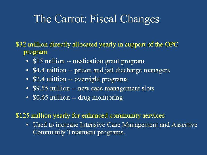 The Carrot: Fiscal Changes $32 million directly allocated yearly in support of the OPC