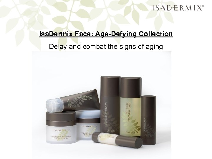 Isa. Dermix Face: Age-Defying Collection Delay and combat the signs of aging