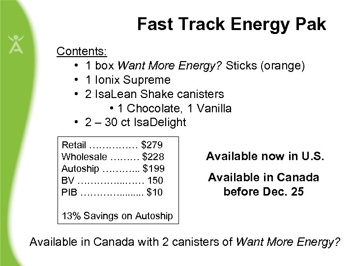 Fast Track Energy Pak Contents: • 1 box Want More Energy? Sticks (orange) •