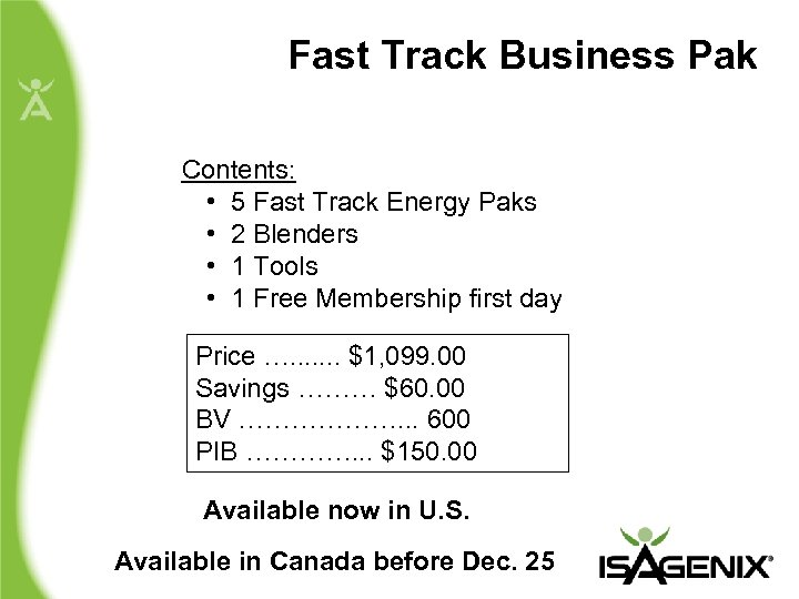 Fast Track Business Pak Contents: • 5 Fast Track Energy Paks • 2 Blenders