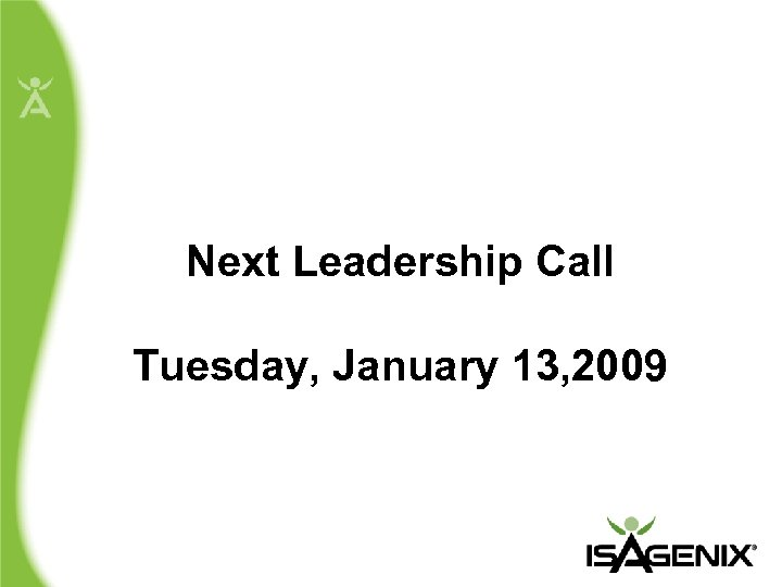 Next Leadership Call Tuesday, January 13, 2009