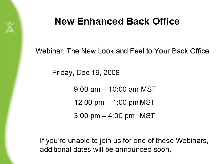 New Enhanced Back Office Webinar: The New Look and Feel to Your Back Office