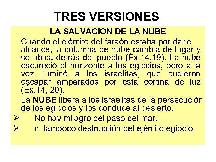 TRES VERSIONES LA SALVACIÓN DE LA NUBE Cuando el ejército del faraón estaba por