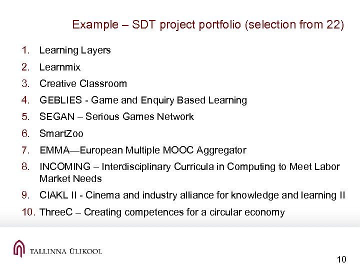 Example – SDT project portfolio (selection from 22) 1. Learning Layers 2. Learnmix 3.