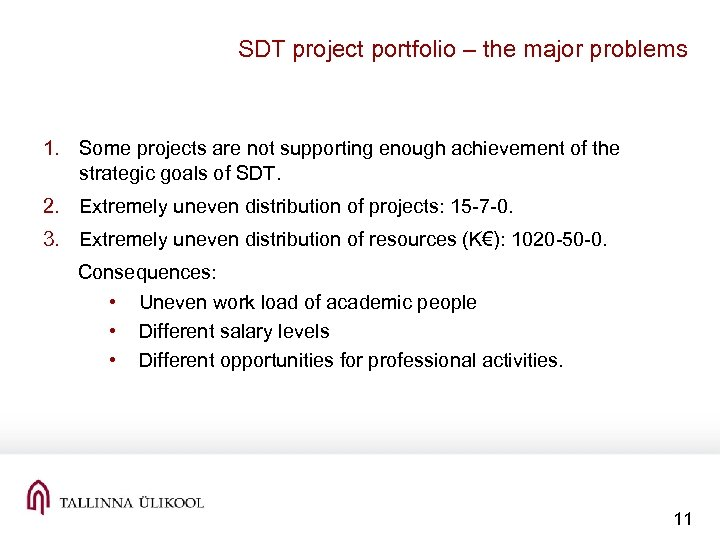 SDT project portfolio – the major problems 1. Some projects are not supporting enough