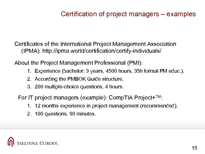 Certification of project managers – examples Certificates of the International Project Management Association (IPMA):