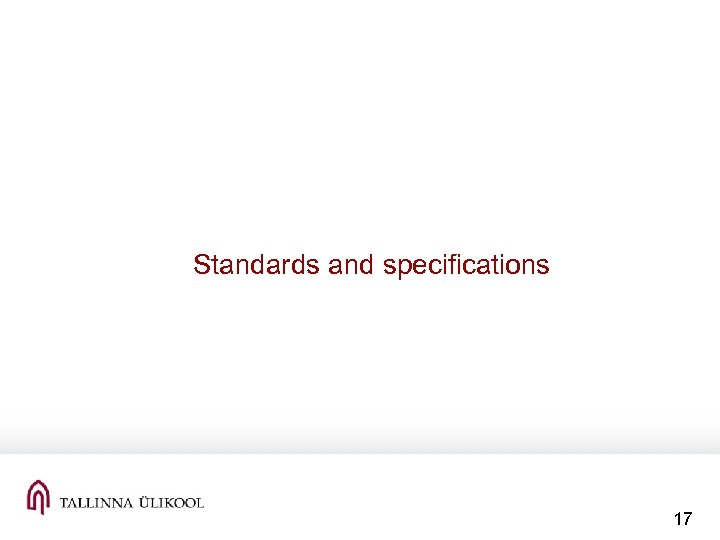 Standards and specifications 17