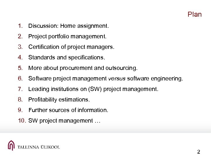 Plan 1. Discussion: Home assignment. 2. Project portfolio management. 3. Certification of project managers.
