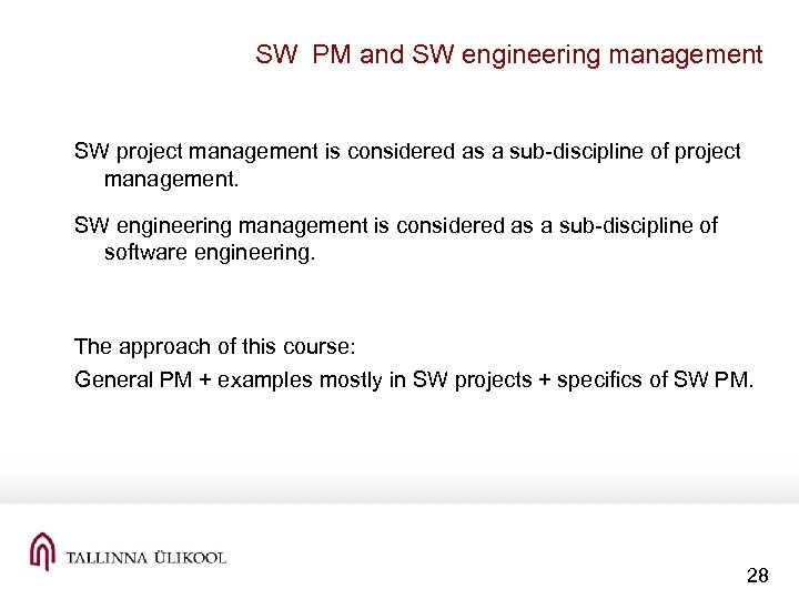 SW PM and SW engineering management SW project management is considered as a sub-discipline
